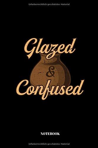 Glazed And Confused: Notizbuch für Töpfer und Keramiker | 110 Seiten | liniert | 15,2 x 22,9 cm