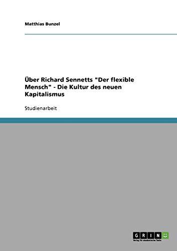 Richard Sennetts Der flexible Mensch. Die Kultur des neuen Kapitalismus