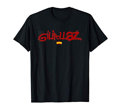 GILIPOLLAS. TIPICA Y DIVERTIDA PALABRA POPULAR ESPAÑOLA Camiseta