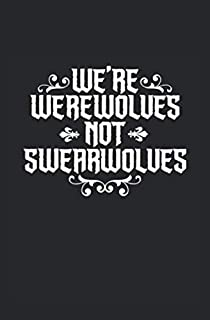 We're Werewovles, Not Swearwolves: We in the Shadow Fans Lined Notebook Pocket Journal