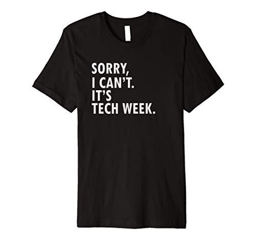 Funny Saying Tech Week T-Shirt | Theater Geek Gift Tee