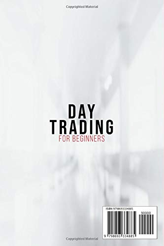 31z3aACNAxL - Day Trading for Beginners: a Detailed and Practical Guide to Quickly Start to Make a Profit with Short-Term Trading on Many Different Financial Markets. Understanding Etfs, Stocks, Futures, and Forex.