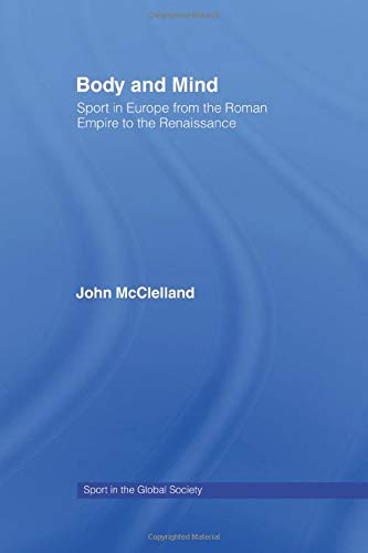 Body and Mind (Sport in the Global Society)