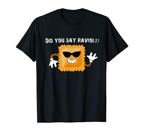 Did You Say Ravioli - Citas sobre el diseño italiano Camiseta