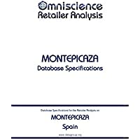 MONTEPICAZA - Spain: Retailer Analysis Database Specifications (Omniscience Retailer Analysis - Spain Book 67427) (English Edition)