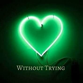 without trying (Radio Edit)