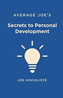 Average Joe's Secrets to Personal Development: A Simple and Straightforward Guide to Personal Growth