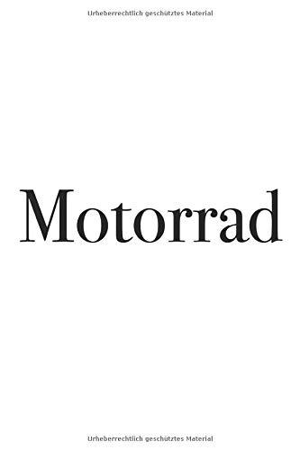 Motorrad - mein Motorrad Notizbuch, Notizheft, 6x9, 120 Seiten, liniert, mein Motorrad Fahrzeug Notizbuch, ideales Geschenk zum Geburtstag oder Weihnachten für Motorroller-Liebhaber