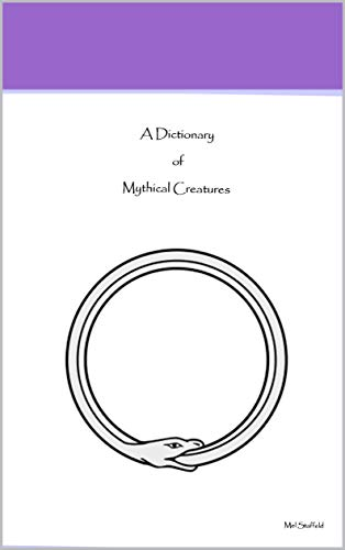 A Dictionary of Mythical Creatures (English Edition)