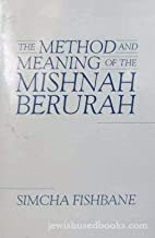 The Method and Meaning of the Mishnah Berurah