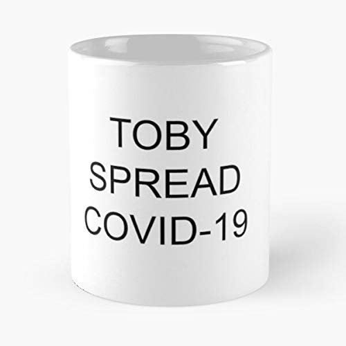 Toby Spread Covid-19 Classic Mug - Funny Gift Coffee Tea Cup White 11 Oz The Best Gift For Holidays