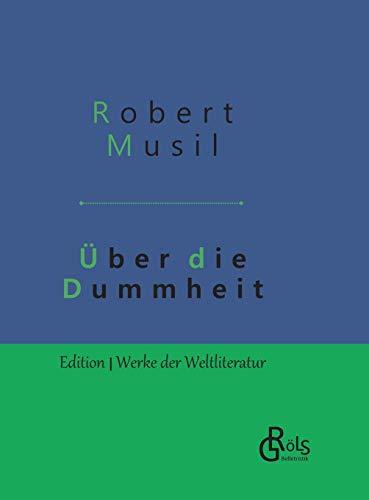 Über die Dummheit: Gebundene Ausgabe (Edition Werke der Weltliteratur - Gebundene Ausgabe)