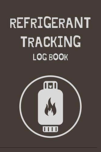 Refrigerant Tracking Log Book: HVAC Technician Refrigerant Log Book, Logbook, Journal - 121 pages, 6