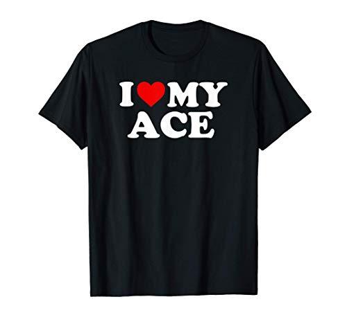 Ace Shirt: I Love My Ace T-Shirt