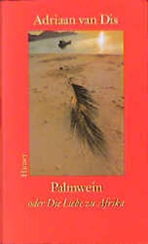 Palmwein: oder Die Liebe zu Afrika
