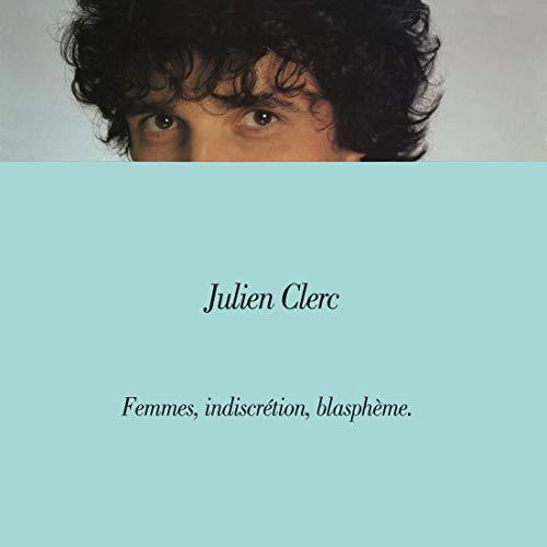 Julien Clerc - Femmes, Indiscrétion, Blasphèm [Disco de Vinil]