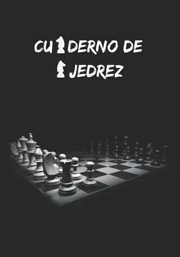 CUADERNO DE AJEDREZ: REGISTRA TODAS TUS PARTIDAS | CONTIENE PLANTILLAS PARA ANOTAR TORNEOS, NOMBRES DE JUGADORES, FECHA, LUGAR, ELO, CÓDIGOS ECO, ... | REGALO ESPECIAL PARA AMANTES DEL AJEDREZ.