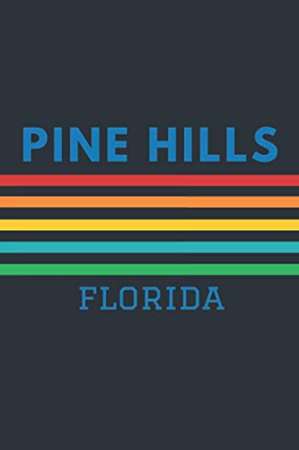Pine Hills Florida: Lined Journal 6 x 9 for writing down Daily habits, Notebook, Diary (Pine Hills Vintage Themed Book)