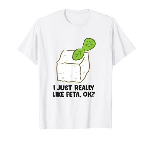 Me gusta mucho Feta Ok? Divertido amante del queso feta Camiseta