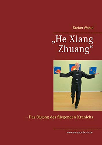 """He Xiang Zhuang"": Das Qigong des fliegenden Kranichs"