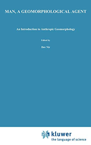 Man, a Geomorphological Agent: An Introduction to Anthropic Geomorphology