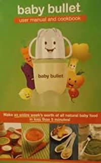Baby Bullet user manual and cookbook