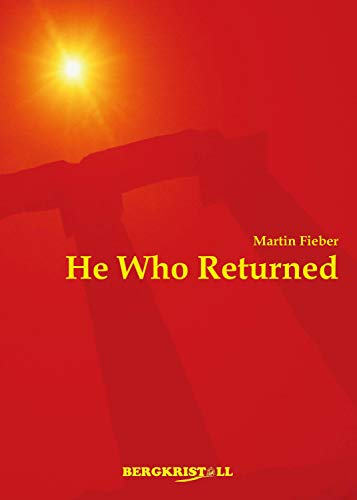 He Who Returned: A historic novel about Jesus Christ and the Santines (English Edition)