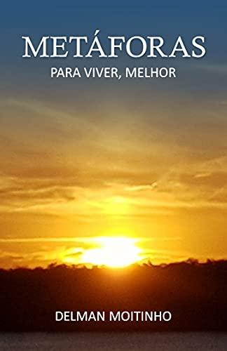 METÁFORAS: PARA VIVER, MELHOR