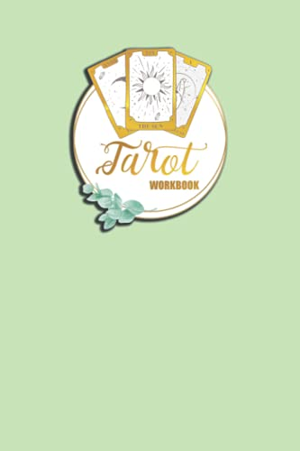 Tarot Workbook: Notebook for Customized Meanings, Keywords and Interpretations from Universe & Higher Self | 6x9'