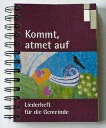 Kommt, atmet auf: Liederheft für die Gemeinde. Ausgabe in Spiralbindung