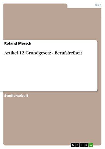 Artikel 12 Grundgesetz - Berufsfreiheit (German Edition)