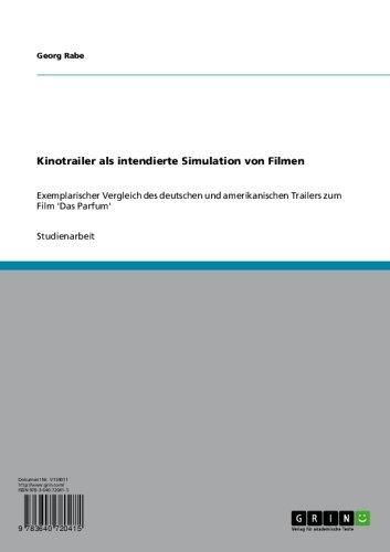 Kinotrailer als intendierte Simulation von Filmen: Exemplarischer Vergleich des deutschen und amerikanischen Trailers zum Film 'Das Parfum' (German Edition)