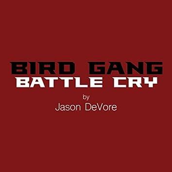 Bird Gang Battle Cry