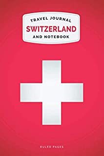 Switzerland Travel Journal and Notebook: For Cultural experiences and Language Learning
