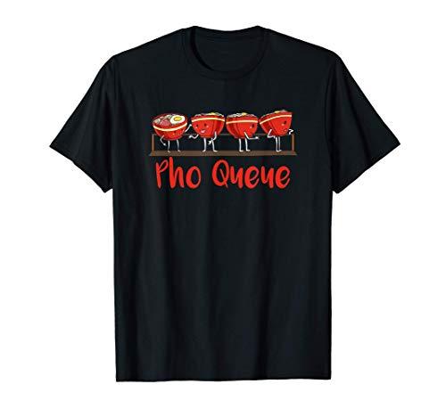 Pho Queue - Pho Warteschlange T-Shirt