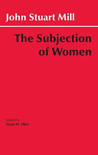 The Subjection of Women (Hackett Classics) (English Edition)