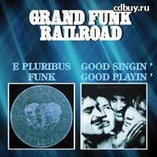 E Pluribus Funk / Good Singin' Good Playin'