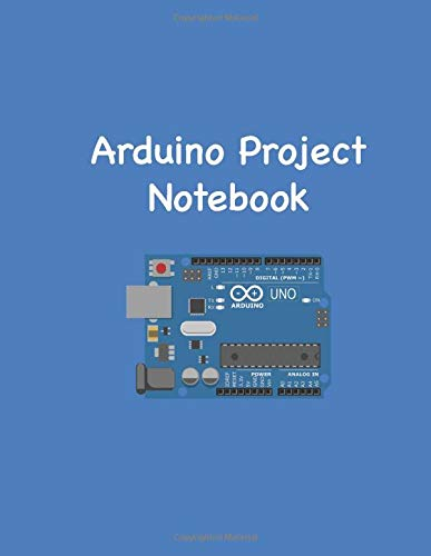Arduino Project Notebook: US Letter-Sized (8.5 x 11 inch) Journal For Arduino Project Ideas: Blank Squared and Ruled Notebook