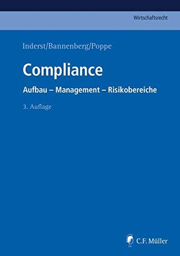 Compliance: Aufbau - Management - Risikobereiche