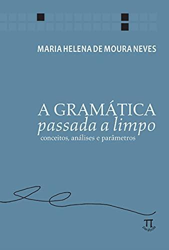 A gramática passada a limpo: conceitos, análises e parâmetros (Lingua[gem])