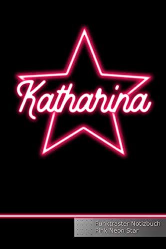 Katharina Punktraster Notizbuch Pink Neon Star: Personalisiertes Dot Grid Notebook mit Namen