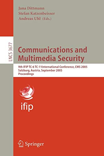 Communications and Multimedia Security: 9th IFIP TC-6 TC-11 International Conference, CMS 2005, Salzburg, Austria, September 19-21, 2005, Proceedings ... Notes in Computer Science (3677), Band 3677)