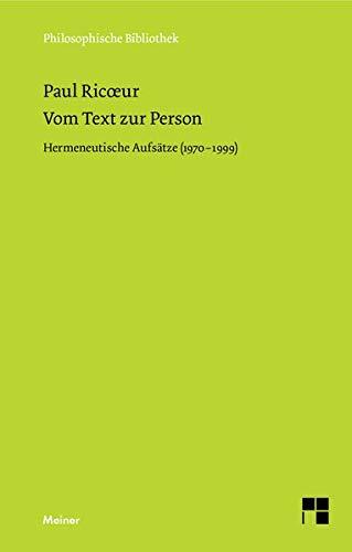 Vom Text zur Person: Hermeutische Aufsätze (1970-1999): Hermeneutische Aufsätze (1970-1999) (Philosophische Bibliothek)
