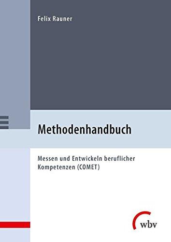 Methodenhandbuch: Messen und Entwickeln beruflicher Kompetenzen (COMET)