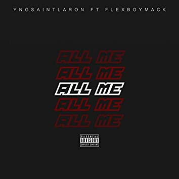 all me (feat. flexboymack)
