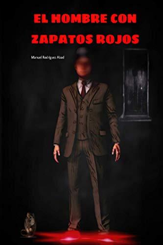 EL HOMBRE CON ZAPATOS ROJOS: Un thriller psicológico de suspense policial