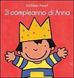 Il compleanno di Anna. Ediz. illustrata