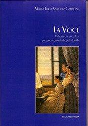 Sanchez, Maria Luisa: La Voce, mille eserizi e vocalizzi per educarla