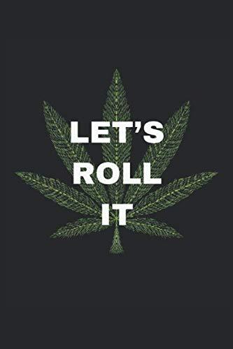Let\'s roll it: Cannabis Kiffer lustiger Marihuana Spruch Geschenke Notizbuch liniert (A5 Format, 15,24 x 22,86 cm, 120 Seiten)