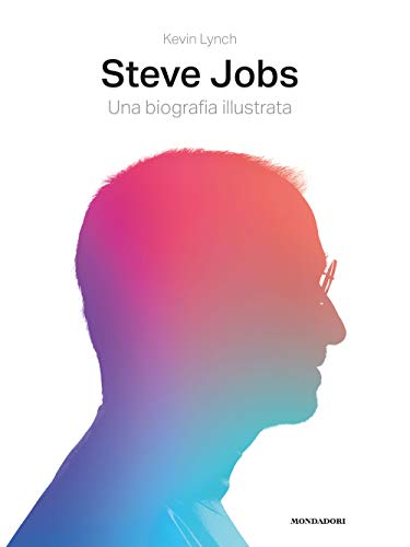Steve Jobs. Una biografia illustrata. Ediz. illustrata